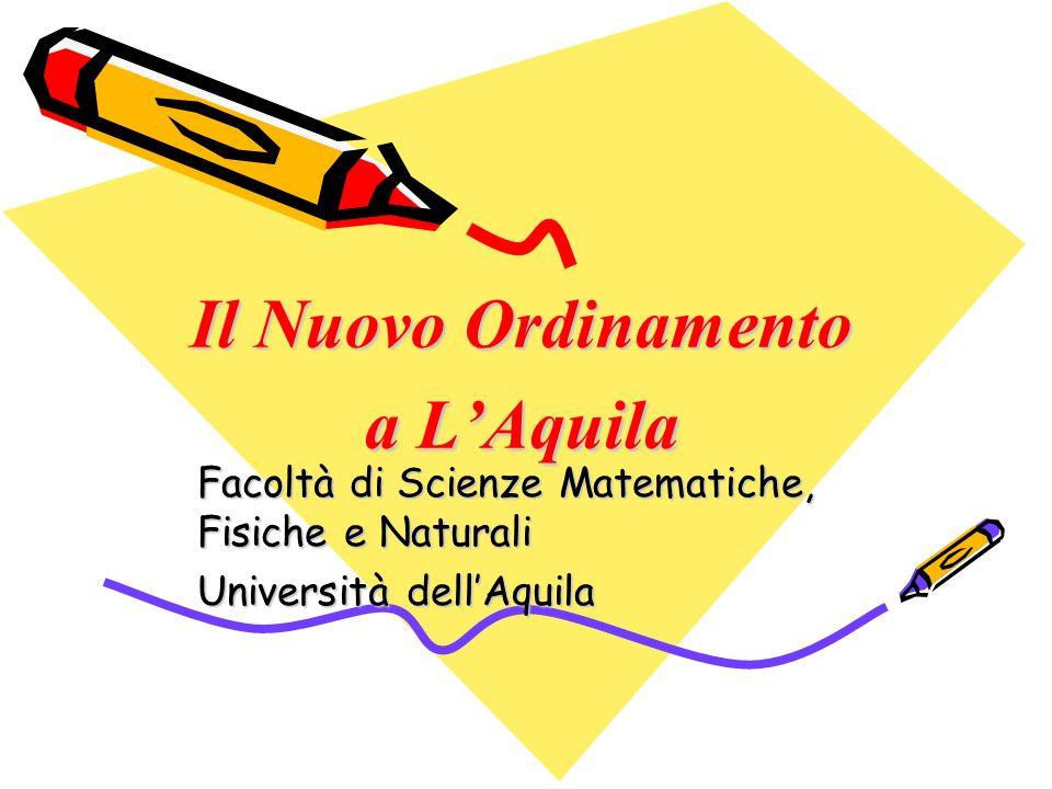Perchè Scienze a LAquila Facoltà di Scienze attiva dal 1961 Polo di ricerca e di formazione scientifica di rilievo nazionale ed internazionale Tra le prime otto d Italia per qualità complessiva, su 42 sedi totali (Indagine CENSIS, 2001).