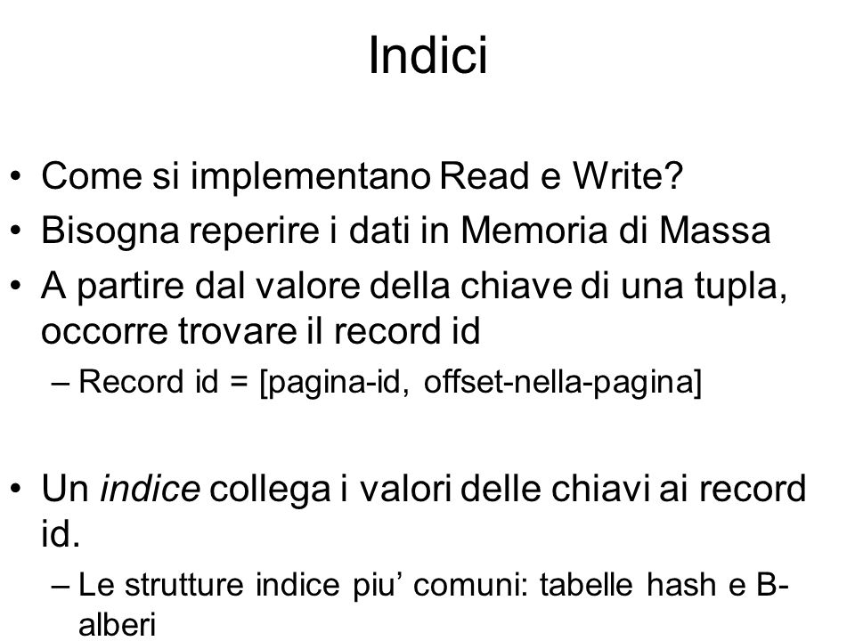 Indici Come si implementano Read e Write.