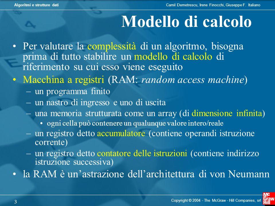 Camil Demetrescu, Irene Finocchi, Giuseppe F. ItalianoAlgoritmi e strutture dati Copyright © 2004 - The McGraw - Hill Companies, srl 3 Modello di calc