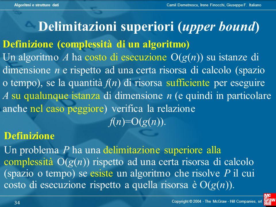 Camil Demetrescu, Irene Finocchi, Giuseppe F. ItalianoAlgoritmi e strutture dati Copyright © 2004 - The McGraw - Hill Companies, srl 34 Delimitazioni