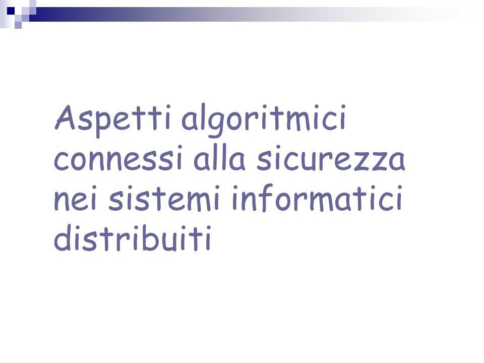Aspetti algoritmici connessi alla sicurezza nei sistemi informatici distribuiti