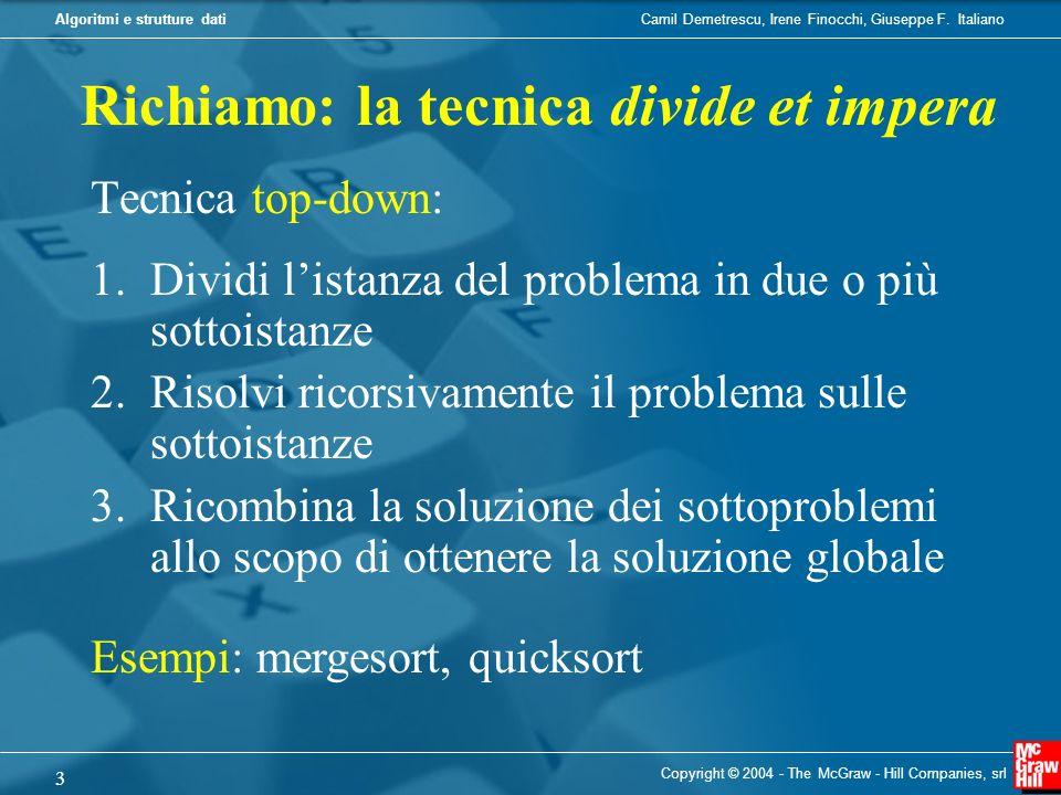 Camil Demetrescu, Irene Finocchi, Giuseppe F. ItalianoAlgoritmi e strutture dati Copyright © 2004 - The McGraw - Hill Companies, srl 3 Tecnica top-dow