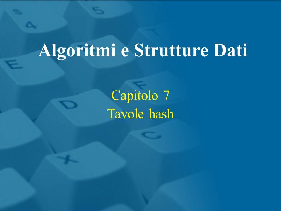Capitolo 7 Tavole hash Algoritmi e Strutture Dati