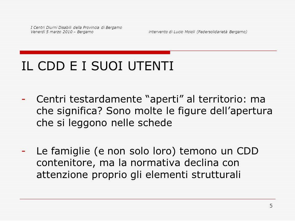 5 IL CDD E I SUOI UTENTI -Centri testardamente aperti al territorio: ma che significa.