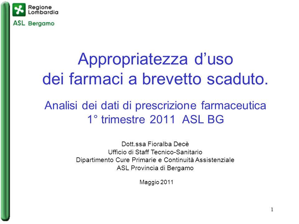 1 Dott.ssa Fioralba Decè Ufficio di Staff Tecnico-Sanitario Dipartimento Cure Primarie e Continuità Assistenziale ASL Provincia di Bergamo Maggio 2011
