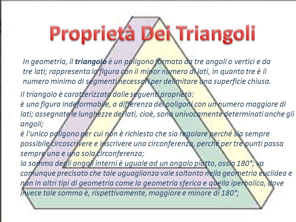 In geometria, il triangolo è un poligono formato da tre angoli o vertici e da tre lati; rappresenta la figura con il minor numero di lati, in quanto t