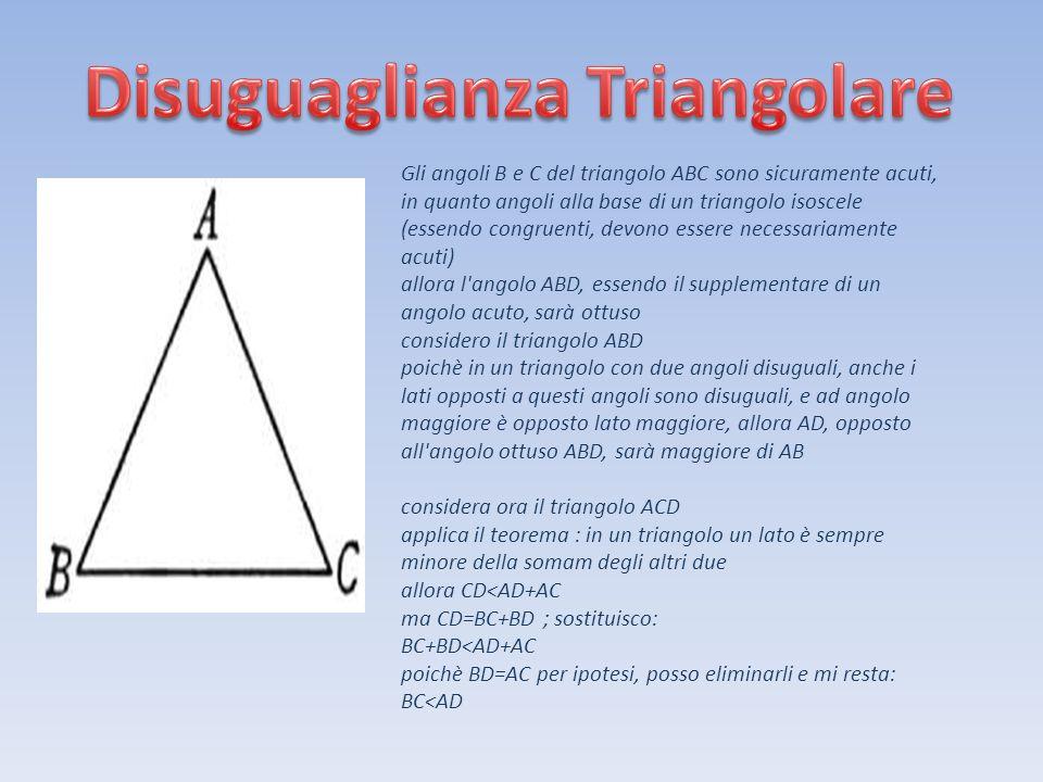 Gli angoli B e C del triangolo ABC sono sicuramente acuti, in quanto angoli alla base di un triangolo isoscele (essendo congruenti, devono essere nece