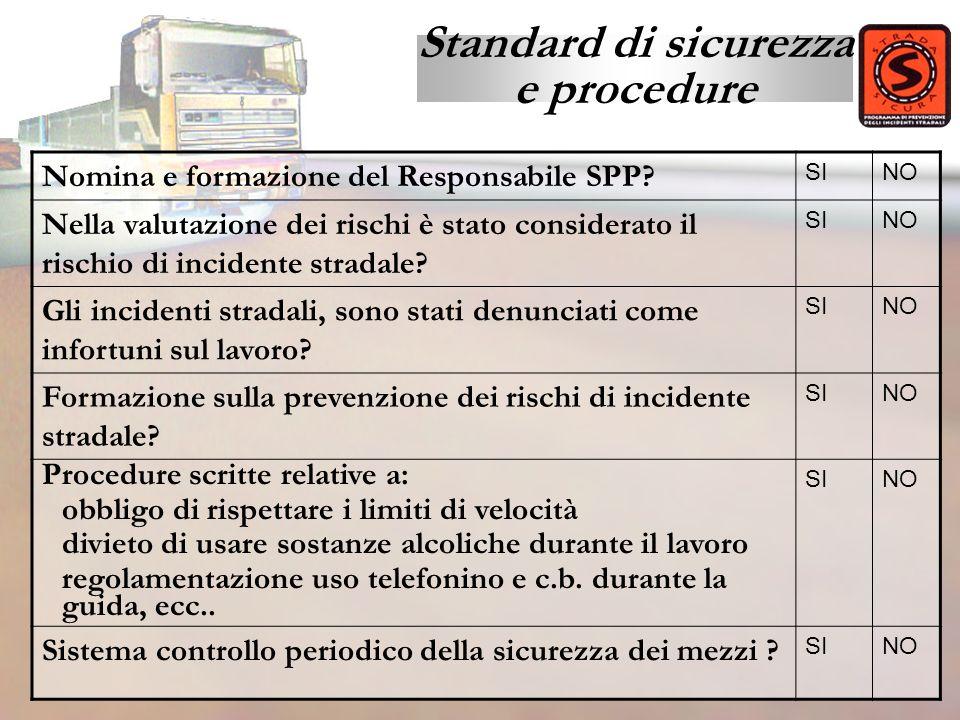 Nomina e formazione del Responsabile SPP? SINO Nella valutazione dei rischi è stato considerato il rischio di incidente stradale? SINO Gli incidenti s