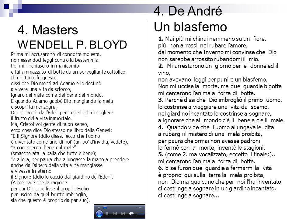 4. Masters WENDELL P. BLOYD Prima mi accusarono di condotta molesta, non essendoci leggi contro la bestemmia. Poi mi rinchiusero in manicomio e fui am