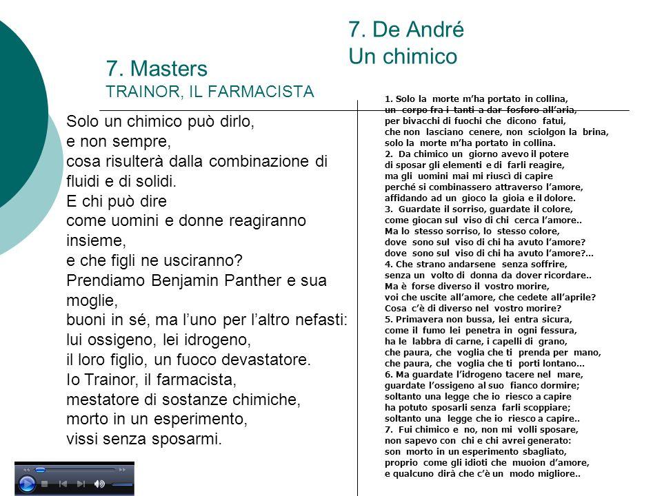 7. Masters TRAINOR, IL FARMACISTA Solo un chimico può dirlo, e non sempre, cosa risulterà dalla combinazione di fluidi e di solidi. E chi può dire com