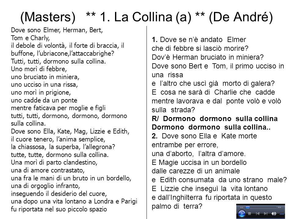 (Masters) ** 1. La Collina (a) ** (De André) Dove sono Elmer, Herman, Bert, Tom e Charly, il debole di volontà, il forte di braccia, il buffone, lubri