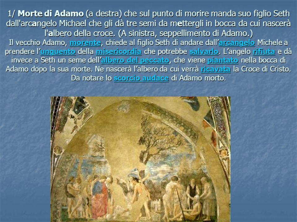 1/ Morte di Adamo (a destra) che sul punto di morire manda suo figlio Seth dall'arcangelo Michael che gli dà tre semi da mettergli in bocca da cui nas
