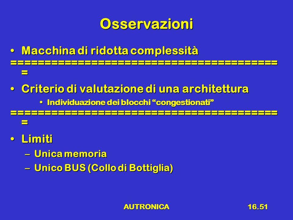 AUTRONICA16.51 Osservazioni Macchina di ridotta complessitàMacchina di ridotta complessità ======================================== = Criterio di valu