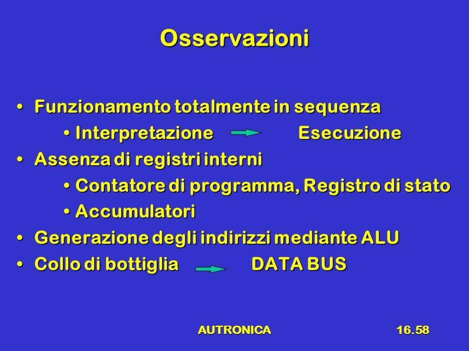 AUTRONICA16.58 Osservazioni Funzionamento totalmente in sequenzaFunzionamento totalmente in sequenza Interpretazione EsecuzioneInterpretazione Esecuzi
