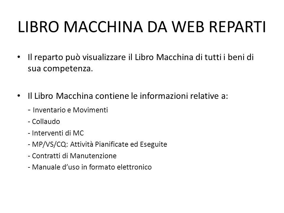 LIBRO MACCHINA DA WEB REPARTI Il reparto può visualizzare il Libro Macchina di tutti i beni di sua competenza. Il Libro Macchina contiene le informazi