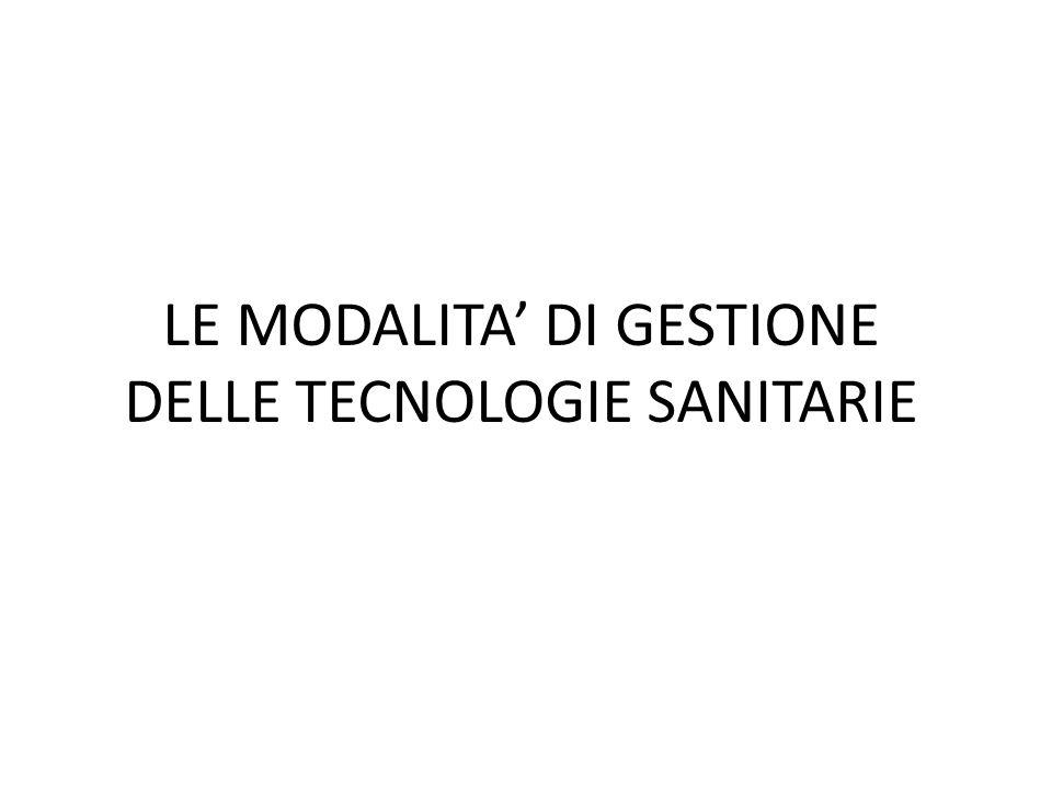 LE MODALITA DI GESTIONE DELLE TECNOLOGIE SANITARIE