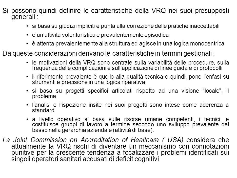Si possono quindi definire le caratteristiche della VRQ nei suoi presupposti generali : si basa su giudizi impliciti e punta alla correzione delle pra