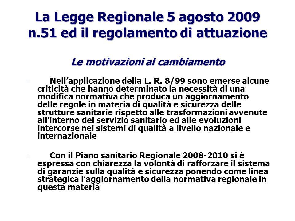 La Legge Regionale 5 agosto 2009 n.51 ed il regolamento di attuazione Le motivazioni al cambiamento Nellapplicazione della L. R. 8/99 sono emerse alcu