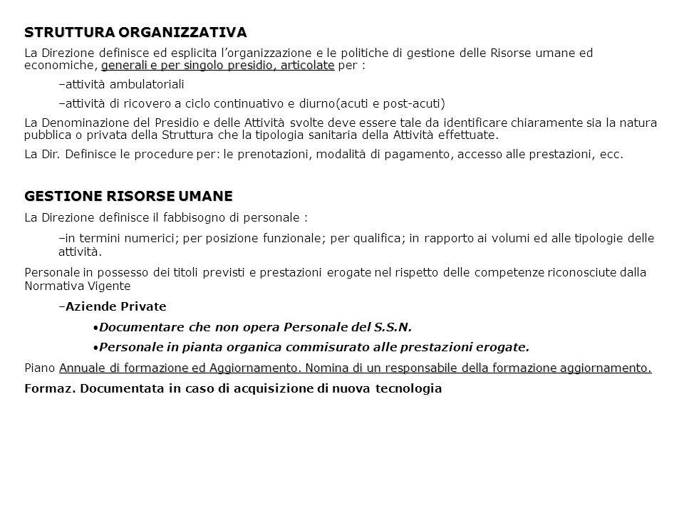 STRUTTURA ORGANIZZATIVA generali e per singolo presidio, articolate La Direzione definisce ed esplicita lorganizzazione e le politiche di gestione del