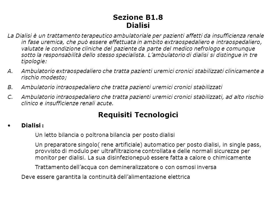 Sezione B1.8 Dialisi La Dialisi è un trattamento terapeutico ambulatoriale per pazienti affetti da insufficienza renale in fase uremica, che può esser