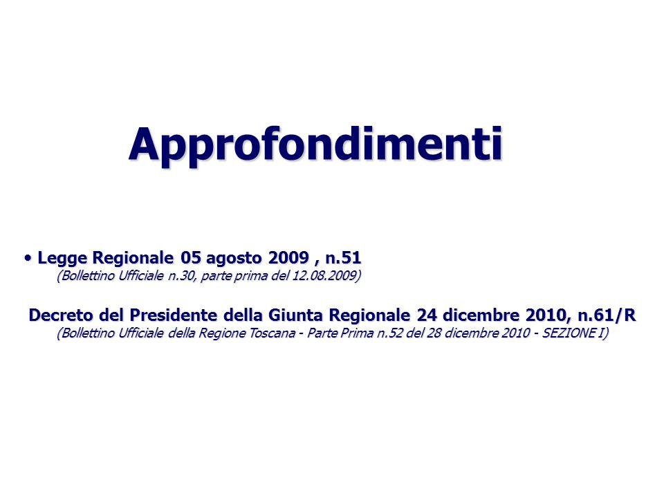 Approfondimenti Legge Regionale 05 agosto 2009, n.51 (Bollettino Ufficiale n.30, parte prima del 12.08.2009) Decreto del Presidente della Giunta Regio