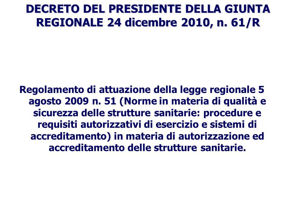 DECRETO DEL PRESIDENTE DELLA GIUNTA REGIONALE 24 dicembre 2010, n. 61/R Regolamento di attuazione della legge regionale 5 agosto 2009 n. 51 (Norme in