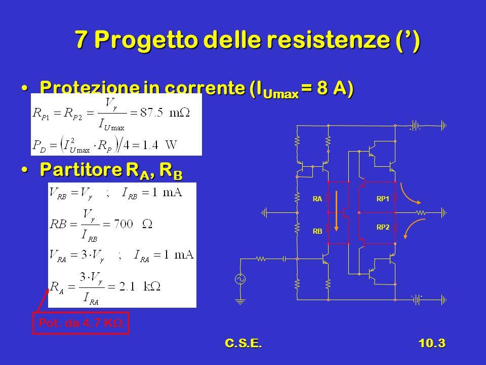 C.S.E.10.3 7 Progetto delle resistenze () Protezione in corrente (I Umax = 8 A)Protezione in corrente (I Umax = 8 A) Partitore R A, R BPartitore R A,