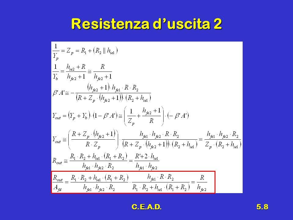 C.E.A.D.5.8 Resistenza duscita 2
