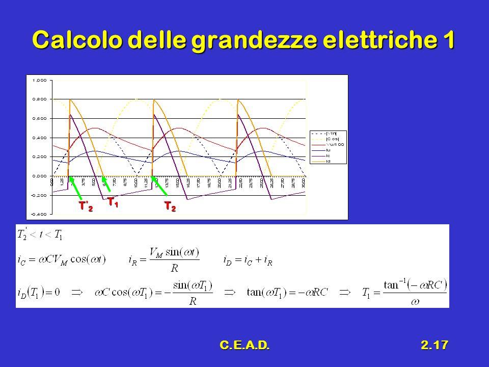 C.E.A.D.2.17 Calcolo delle grandezze elettriche 1 T1T1T1T1 T2T2T2T2 T 2