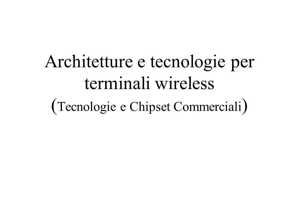 Ricetrasmettitori mobili: Tecnologia e Architettura Sommario Architetture Componentistica passiva Tecnologie per RFIC Esempi di chip set commerciali