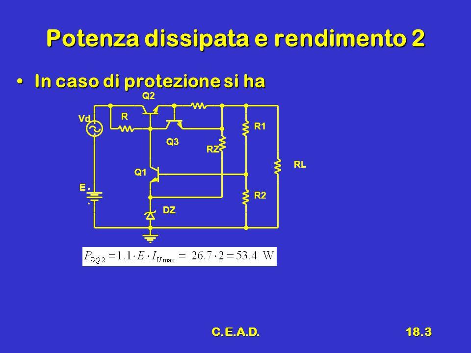 C.E.A.D.18.3 Potenza dissipata e rendimento 2 In caso di protezione si haIn caso di protezione si ha