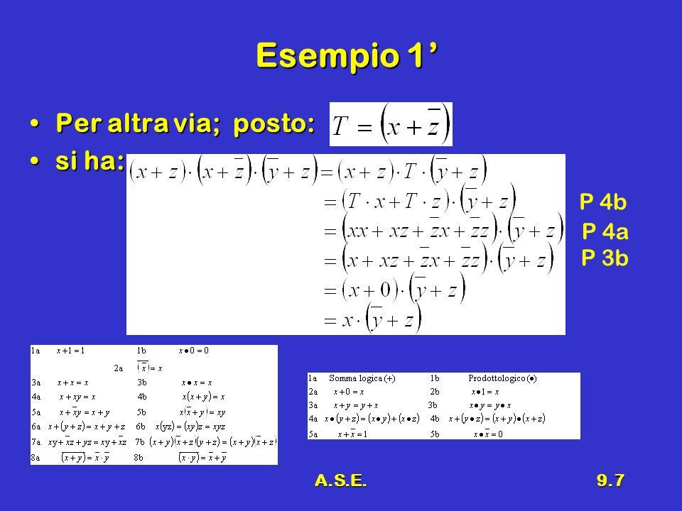A.S.E.9.8 Esempio 2 Semplificare la seguente espressione:Semplificare la seguente espressione: In base ai teoremi visti si ha:In base ai teoremi visti si ha: