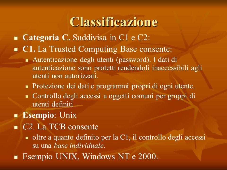 Classificazione Categoria C. Suddivisa in C1 e C2: C1.