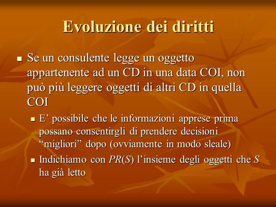 Evoluzione dei diritti Se un consulente legge un oggetto appartenente ad un CD in una data COI, non può più leggere oggetti di altri CD in quella COI