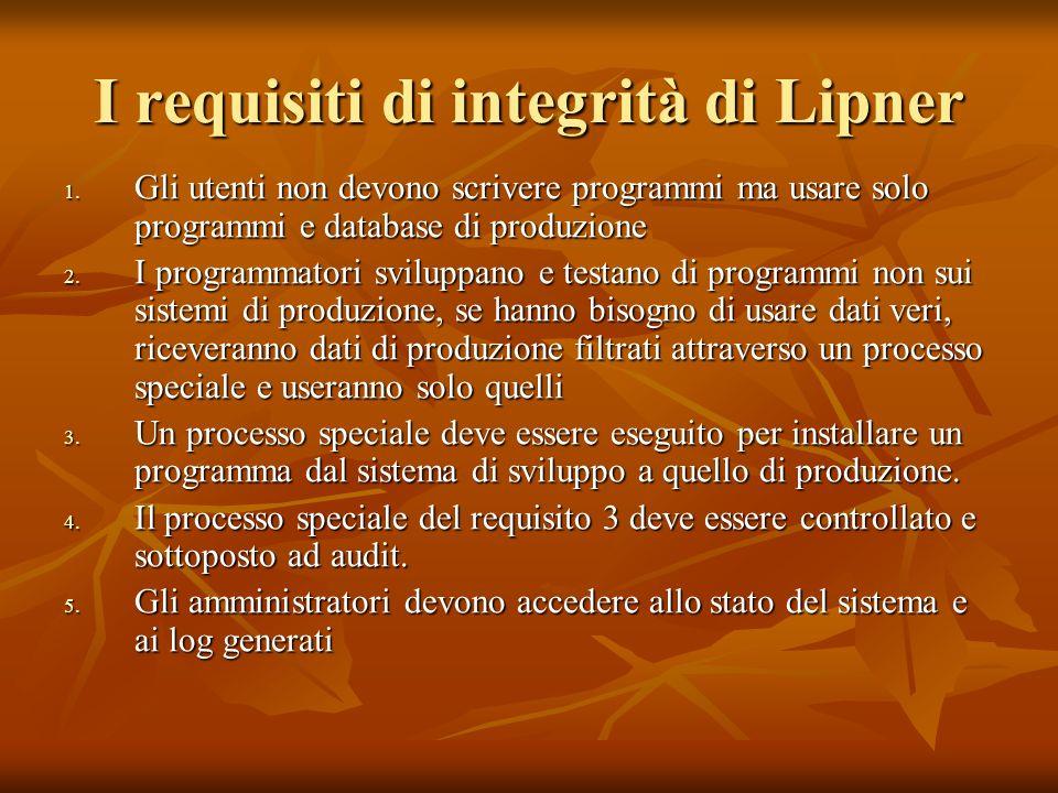 Utenti ordinari Un utente ordinario ha i livelli: sicurezza (SL, { SP }) integrità (ISL, { IP }) Quindi può svolgere le seguenti operazioni Leggere e scrivere dati di produzione :stessi livelli di sicurezza e integrità Leggere codice di produzione: stessa classificazione e (IO, {IP}) dom (ISL, {IP}) System program (SL, {SP}) dom (SL, {}) & (ISP, {IP,ID}) dom {ISL, {IP}) Repair oggetti (stessi livelli) Scrivere (ma non leggere) i log di sistema e di applicazione (AM, {SP}) dom (SL, {SP}) & (ISL, {IP}) dom {ISL, {})