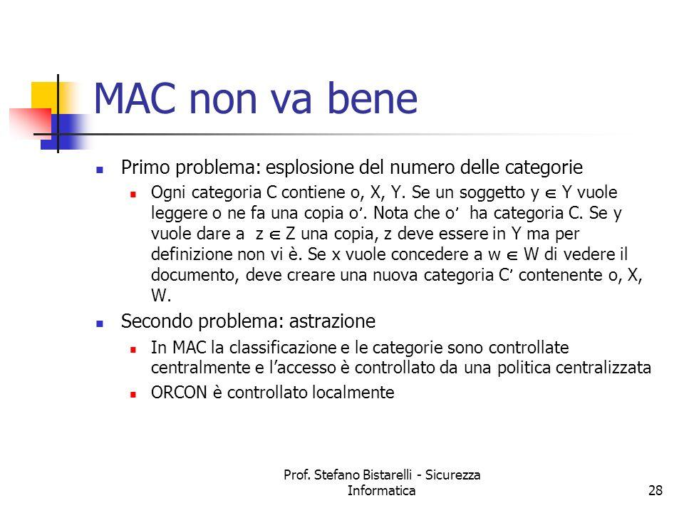 Prof. Stefano Bistarelli - Sicurezza Informatica28 MAC non va bene Primo problema: esplosione del numero delle categorie Ogni categoria C contiene o,