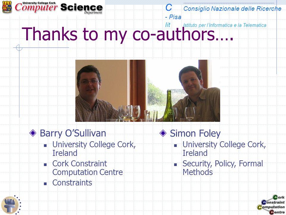 C Consiglio Nazionale delle Ricerche - Pisa Iit Istituto per lInformatica e la Telematica Thanks to my co-authors…. Barry OSullivan University College