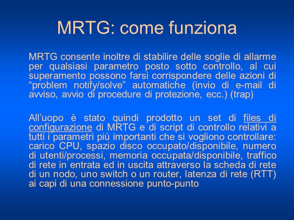 MRTG: come funziona MRTG consente inoltre di stabilire delle soglie di allarme per qualsiasi parametro posto sotto controllo, al cui superamento posso