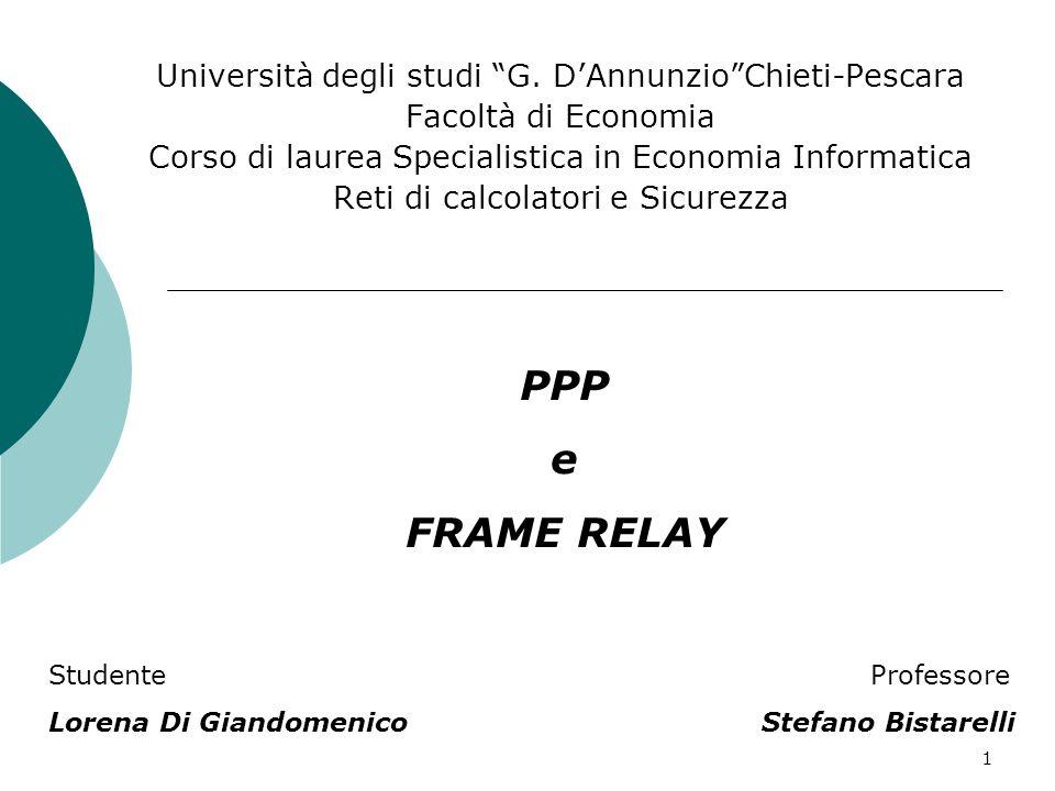 2 Indice PPP: Caratteristiche Struttura del frame Componenti Fasi della connessione Frame Relay: Caratteristiche Struttura del frame Architettura