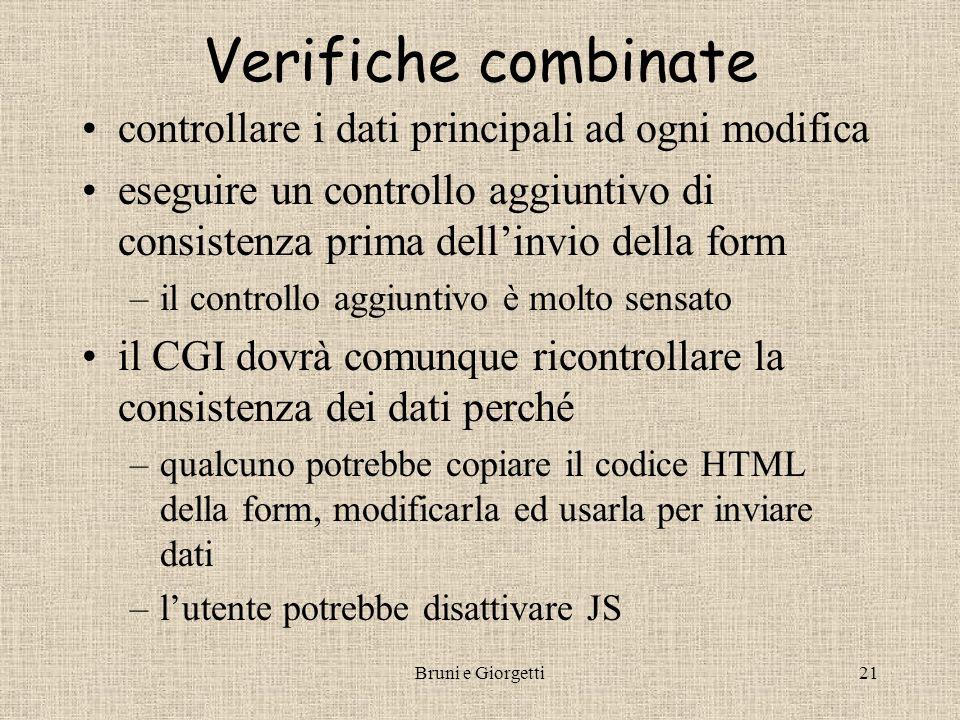 Bruni e Giorgetti21 Verifiche combinate controllare i dati principali ad ogni modifica eseguire un controllo aggiuntivo di consistenza prima dellinvio