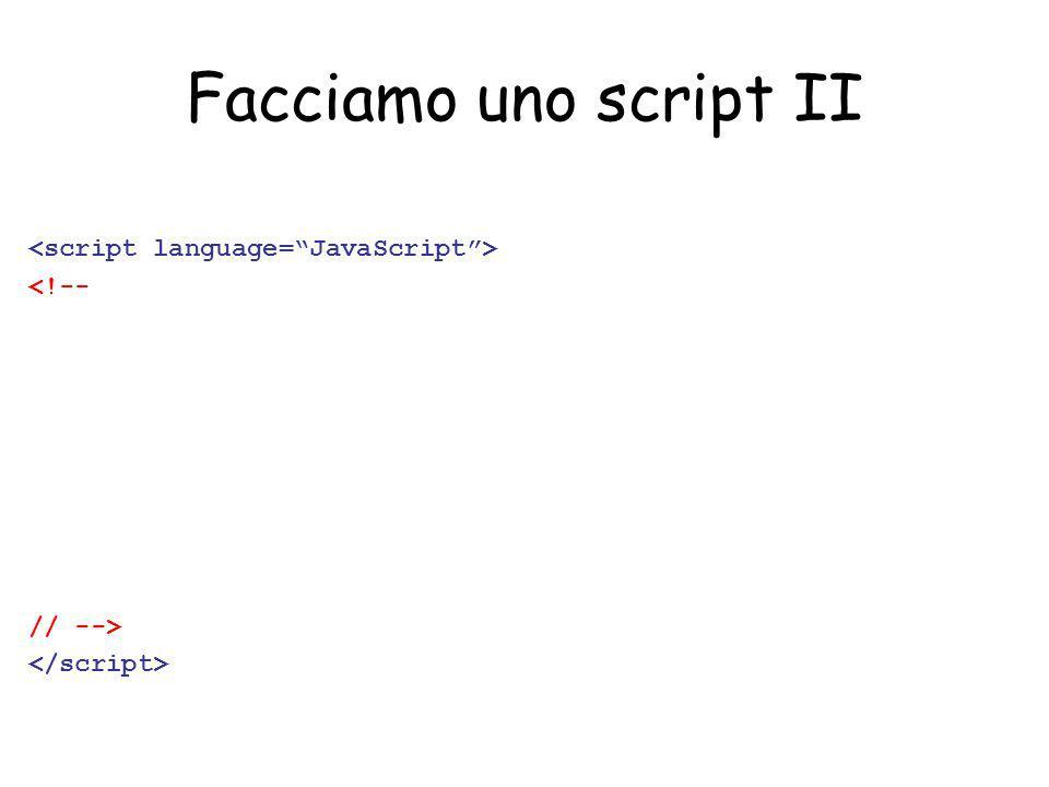 Facciamo uno script II <!-- // -->