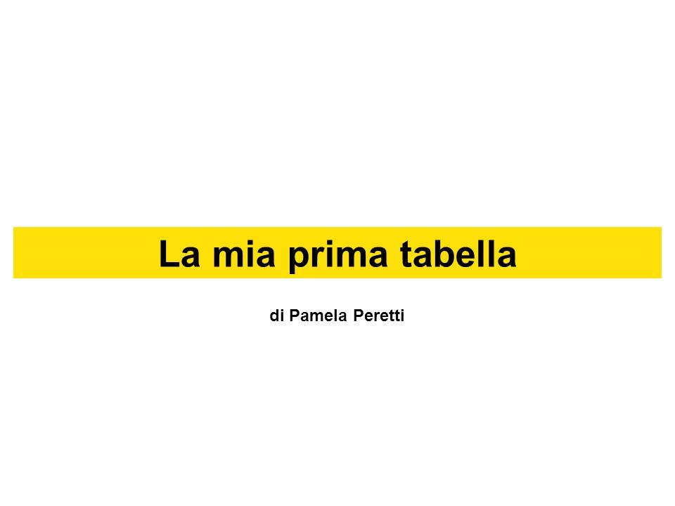 La mia prima tabella di Pamela Peretti