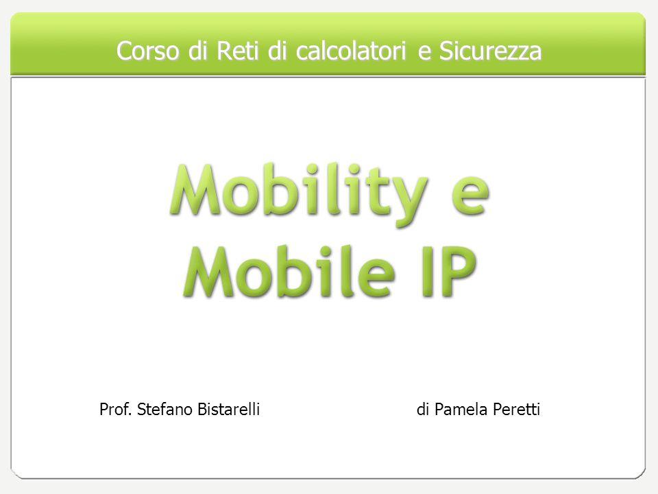 Corso di Reti di calcolatori e Sicurezza di Pamela PerettiProf. Stefano Bistarelli
