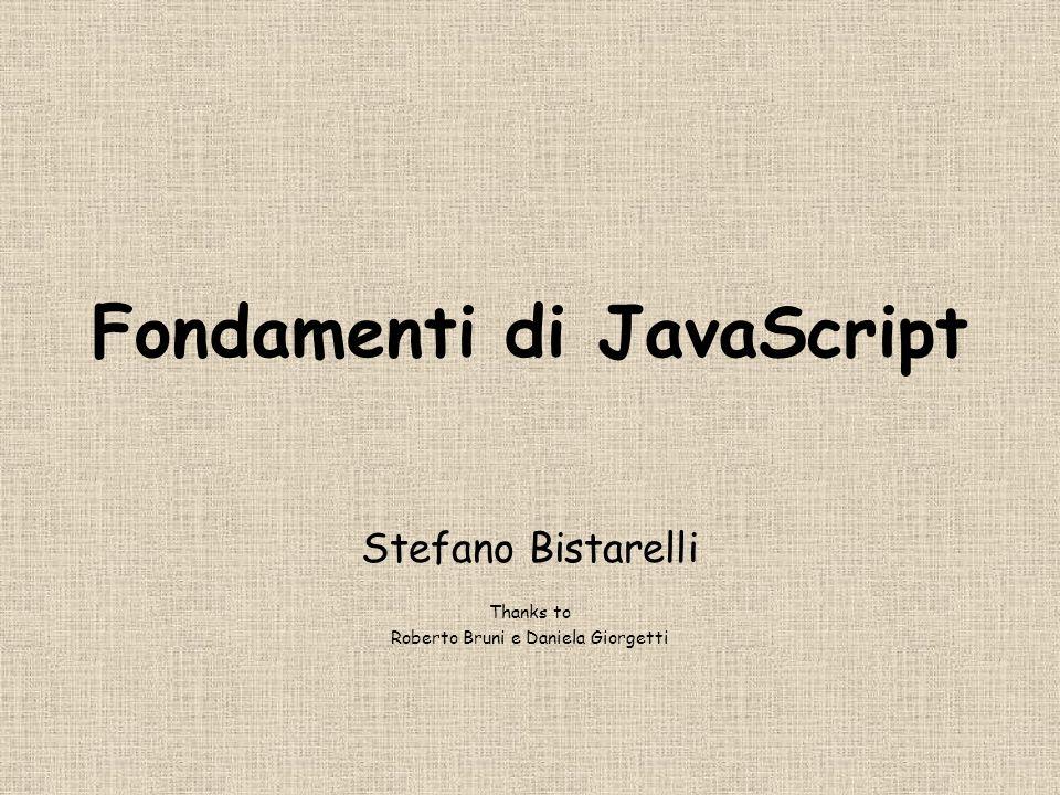 Stefano Bistarelli21 Attributo src Serve per importare codice contenuto in un file.js (supportato da JS1.1+) –offre unalternativa a scrivere il codice nel documento stesso –favorisce il riuso di funzioni in documenti diversi –nel.js non possono essere usati i tag HTML.