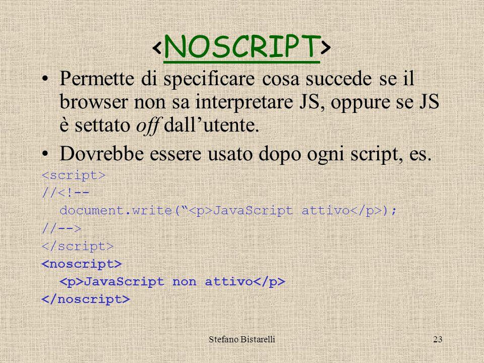 Stefano Bistarelli22 Attributo type Ha rimpiazzato lattributo language –Esempi … Si può specificare una sola volta usando il tag