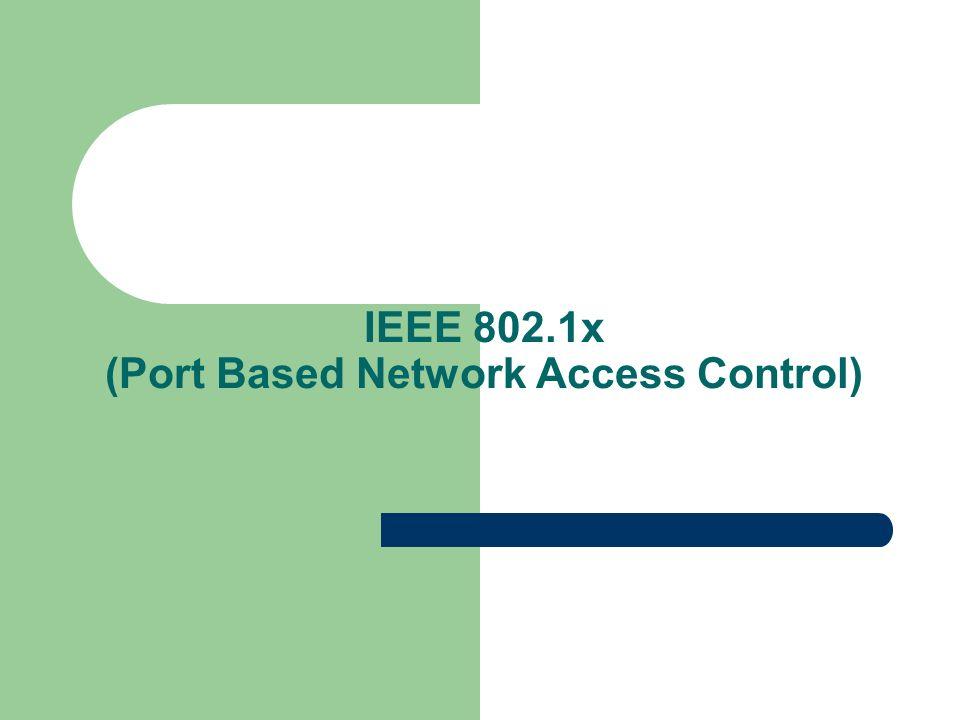 IEEE 802.1x standard IEEE basato sul controllo delle porte di accesso alla rete LAN e MAN.
