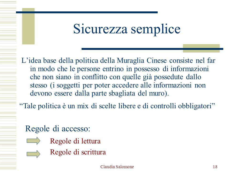 Claudia Salomone18 Sicurezza semplice Lidea base della politica della Muraglia Cinese consiste nel far in modo che le persone entrino in possesso di i