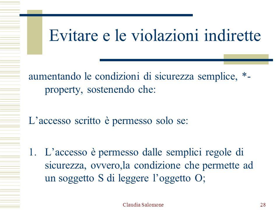 Claudia Salomone28 Evitare e le violazioni indirette aumentando le condizioni di sicurezza semplice, *- property, sostenendo che: Laccesso scritto è p