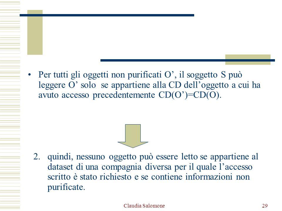 Claudia Salomone29 Per tutti gli oggetti non purificati O, il soggetto S può leggere O solo se appartiene alla CD delloggetto a cui ha avuto accesso p
