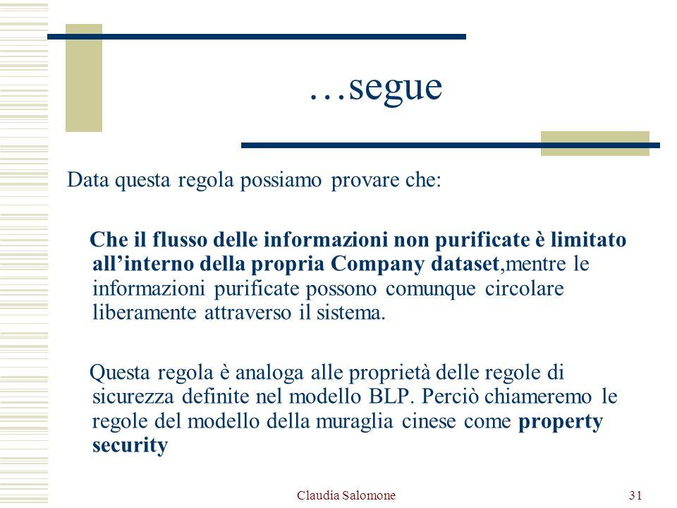Claudia Salomone31 …segue Data questa regola possiamo provare che: Che il flusso delle informazioni non purificate è limitato allinterno della propria